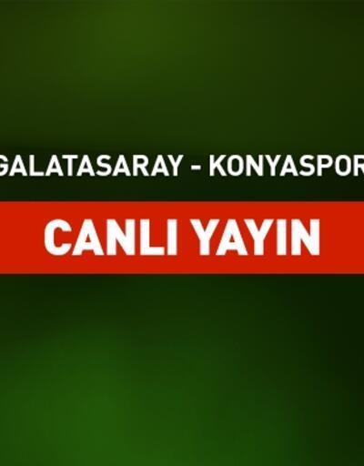 Galatasaray Konyaspor canlı yayın