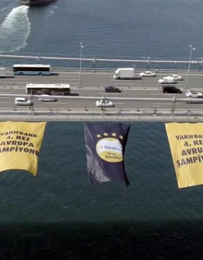 Şampiyon VakıfBank'ın bayrağı boğaz köprüsünde
