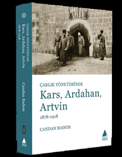 Aras'tan yeni kitap: 'Çarlık Yönetiminde Kars, Ardahan, Artvin'