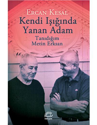 Ercan Kesal yeni kitabında ustası Metin Erksan'ı anlatıyor: 'Kendi Işığında Yanan Adam'