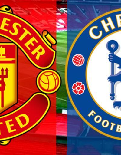 Manchester United, Chelsea maçı ne zaman, saat kaçta, hangi kanalda?