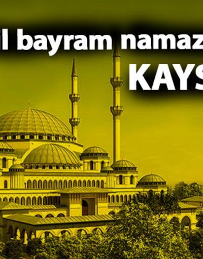 Kayseri bayram namazı saat kaçta? 2019 Kurban Bayramı namazı saati - Kayseri