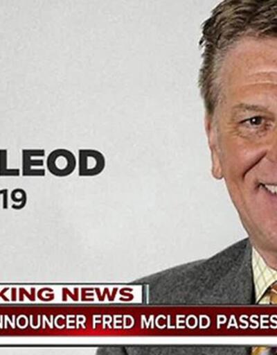 Fred McLeod hayatını kaybetti