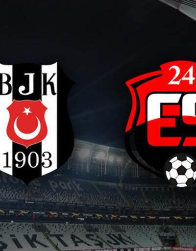 Beşiktaş 24 Erzincanspor CANLI YAYIN