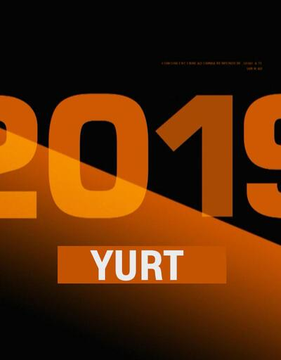 Yurtta 2019 yılının özeti