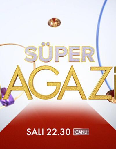 'Süper Magazin' salı akşamları Kanal D'de!