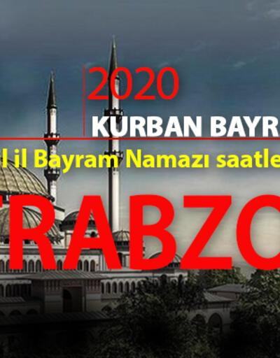 Trabzon bayram namazı saati | Trabzon Kurban Bayram namazı saat kaçta?