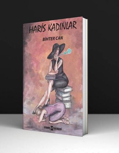 Bihter Can'dan bir farkındalık kitabı: Haris Kadınlar...