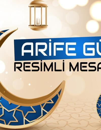 Arefe günü mesajları ve sözleri 2021!