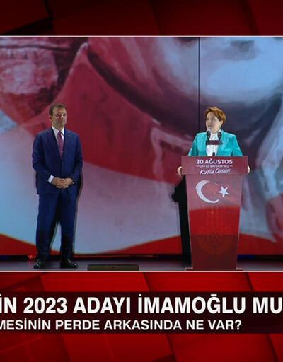 Akşener'in 2023 adayı İmamoğlu mu? Kılıçdaroğlu mu güçlü, İmamoğlu mu? CNN TÜRK Masası'nda tartışıldı