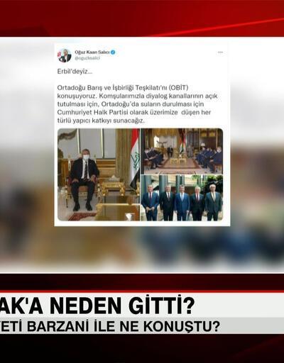 CHP'li salıcı ve heyeti Barzani ile ne konuştu?