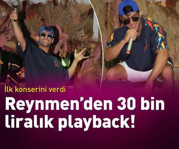 Son dakika: Reynmen'den Çeşme'de 30 bin liralık playback!