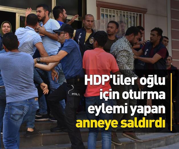 Son dakika: HDP'liler oğlu için oturma eylemi yapan anneye saldırdı