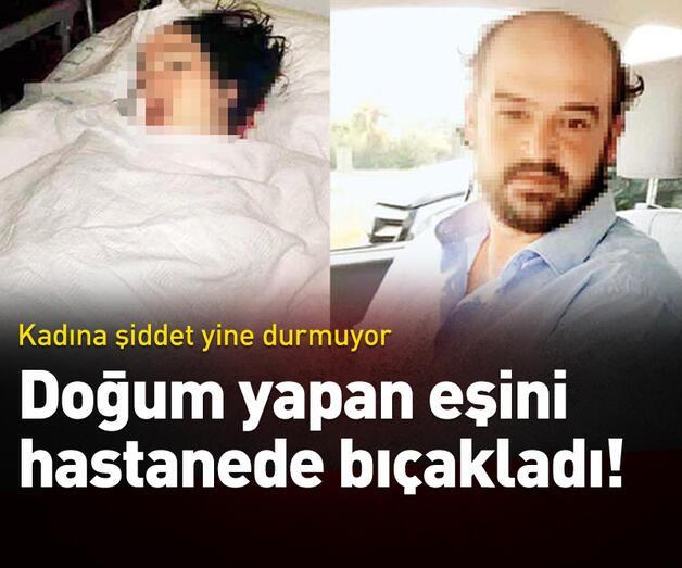 Son dakika: Doğum yapan eşini hastanede bıçakladı!