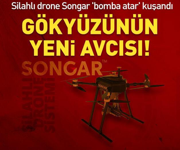 Son dakika: Silahlı drone Songar 'bomba atar' kuşandı
