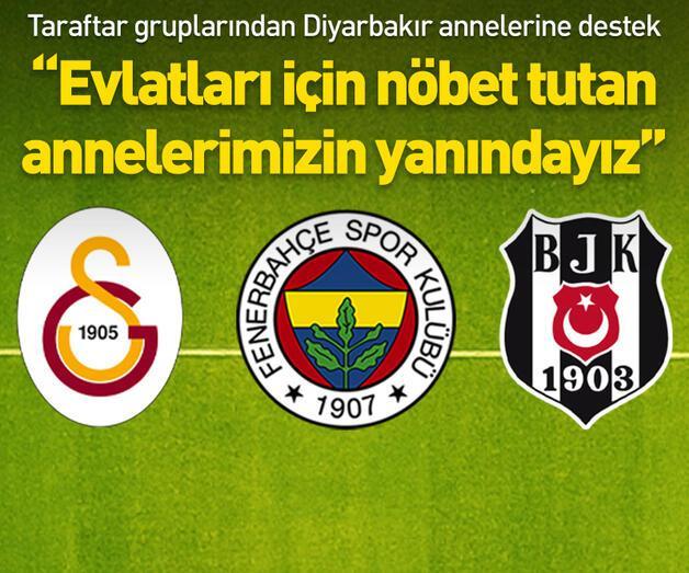Son dakika: Taraftar gruplarından Diyarbakır annelerine destek