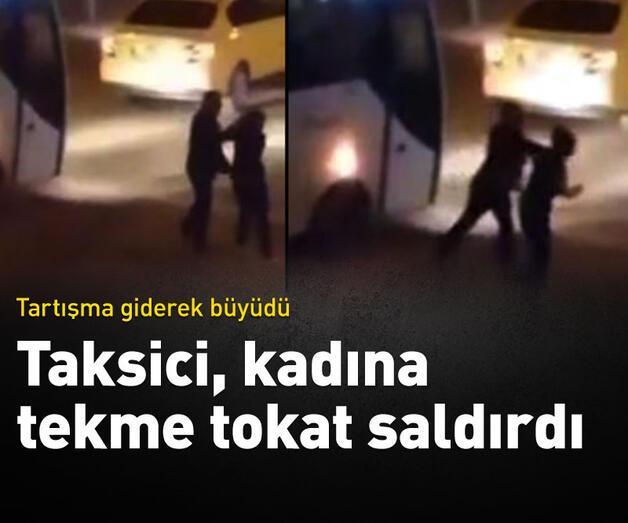 Son dakika: Taksici, kadına tekme tokat saldırdı