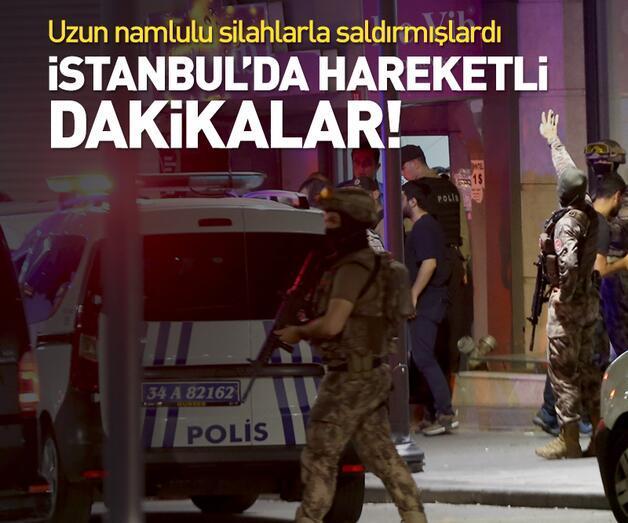 Son dakika: İstanbul'da hareketli dakikalar
