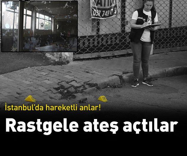 Son dakika: İstanbul'da hareketli anlar! Rastgele ateş açtılar