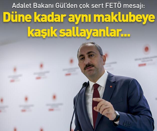 Son dakika: Bakan Gül'den çok sert FETÖ mesajı