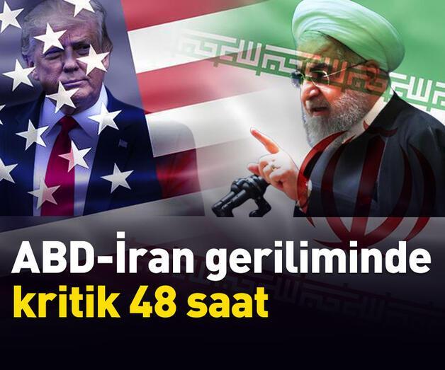Son dakika: ABD-İran geriliminde kritik 48 saat