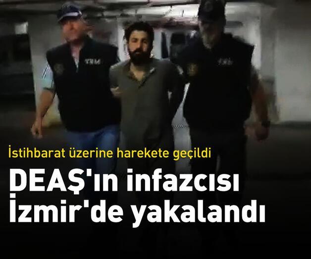 Son dakika: DEAŞ'ın infazcısı İzmir'de yakalandı