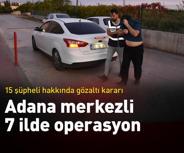 Son dakika: Adana merkezli 7 ilde FETÖ/PDY operasyonu