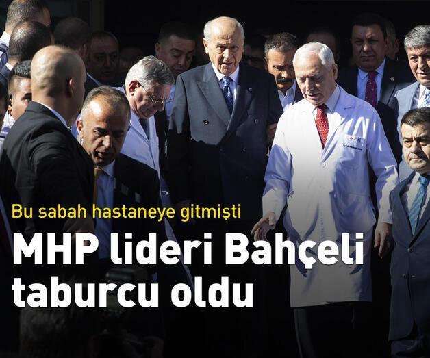 Son dakika: MHP lideri Bahçeli taburcu oldu