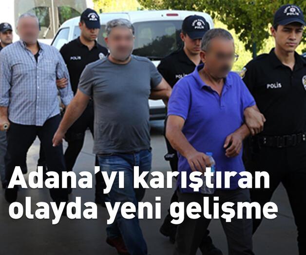 Son dakika: Adana'yı karıştıran olayda yeni gelişme!