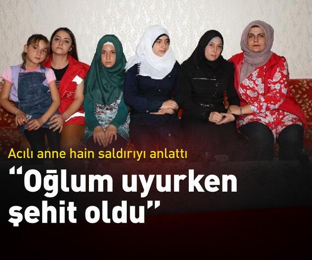Son dakika: Anne Fatina Hadbe: Oğlum Muhammed uyurken şehit oldu