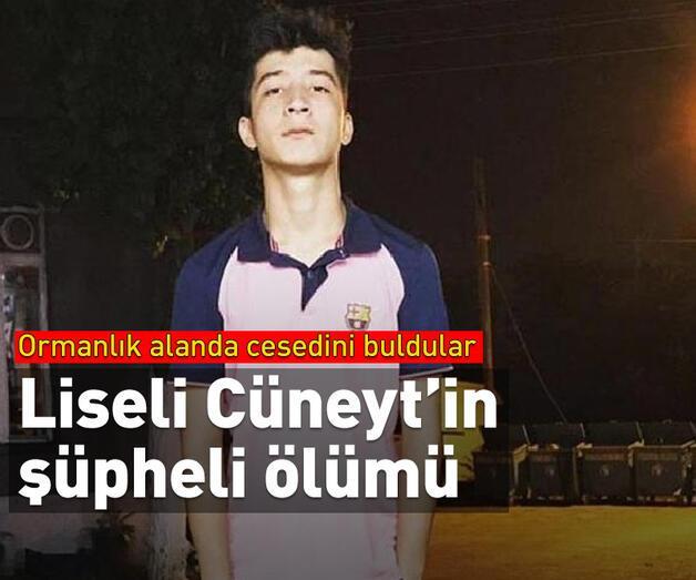 Son dakika: Liseli Cüneyt'in şüpheli ölümü