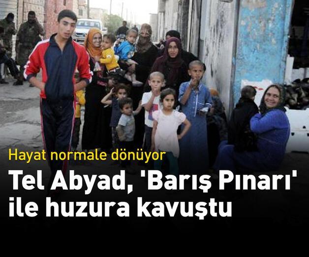 Son dakika: Tel Abyad, 'Barış Pınarı' ile huzura kavuştu