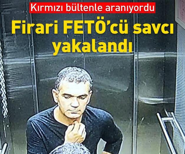 Son dakika: Kırmızı bültenle aranan firari FETÖ'cü savcı yakalandı