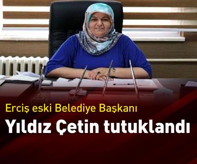 Son dakika: Eski Erçiş Belediye Başkanı Yıldız Çetin tutuklandı