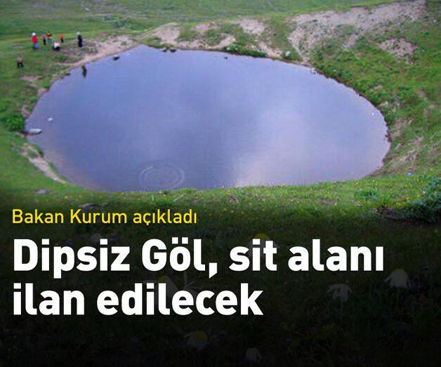 Son dakika: Dipsiz Göl, sit alanı ilan edilecek