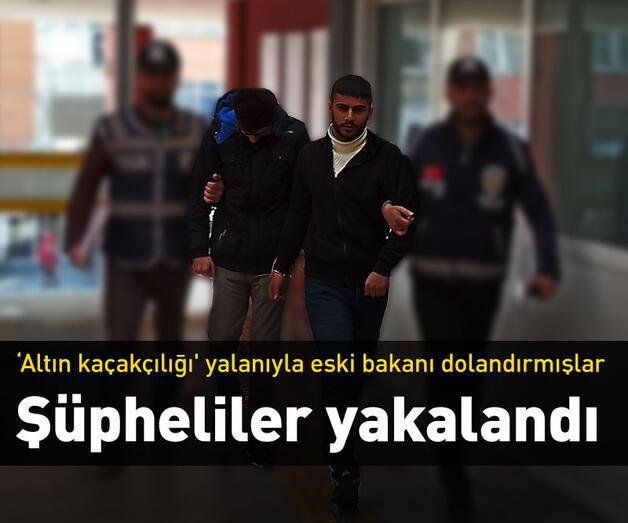 Son dakika:  'Altın kaçakçılığı' yalanıyla eski bakanı dolandıran şüpheliler yakalandı