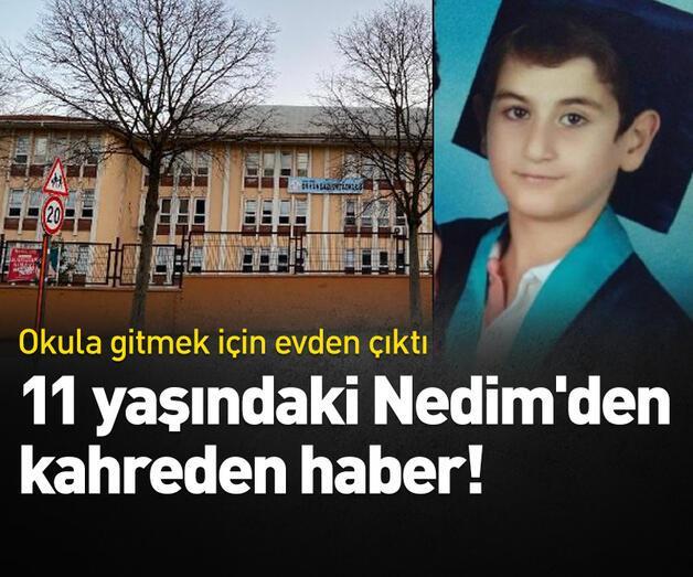 Son dakika: 11 yaşındaki Nedim'den acı haber!