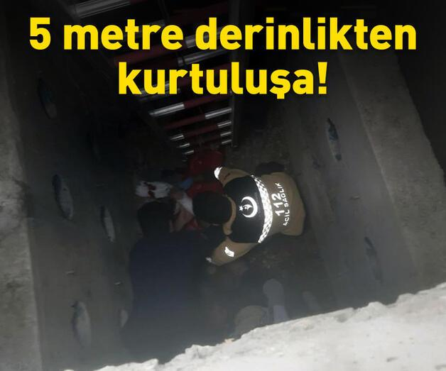 Son dakika: 5 metre derinlikten kurtuluşa!
