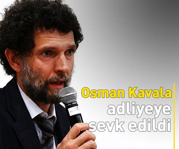 Son dakika: Osman Kavala adliyeye sevk edildi