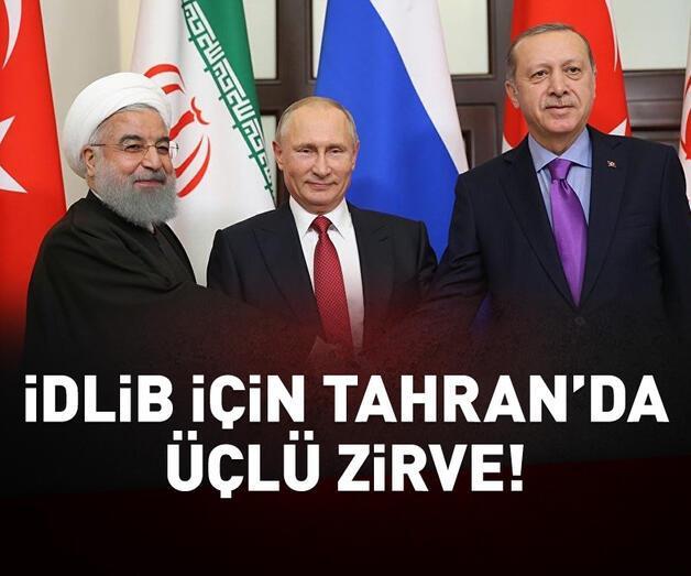 Son dakika: Türkiye, Rusya ve İran Tahran'da bir araya gelecek