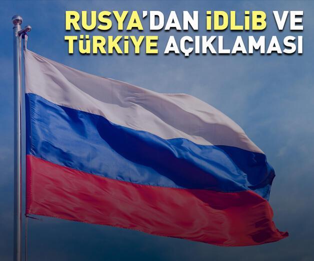 Son dakika: Rusya'dan 'İdlib' ve 'Türkiye' açıklaması