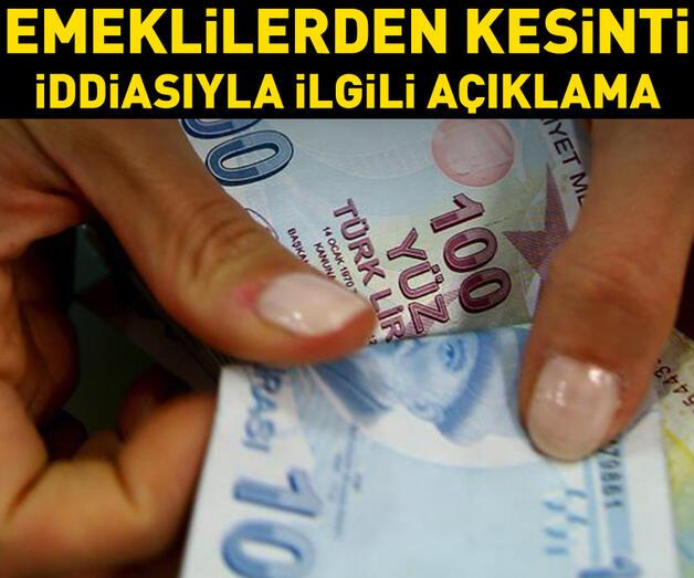 Son dakika: SGK: Emeklilerden kesinti iddiaları gerçeği yansıtmıyor