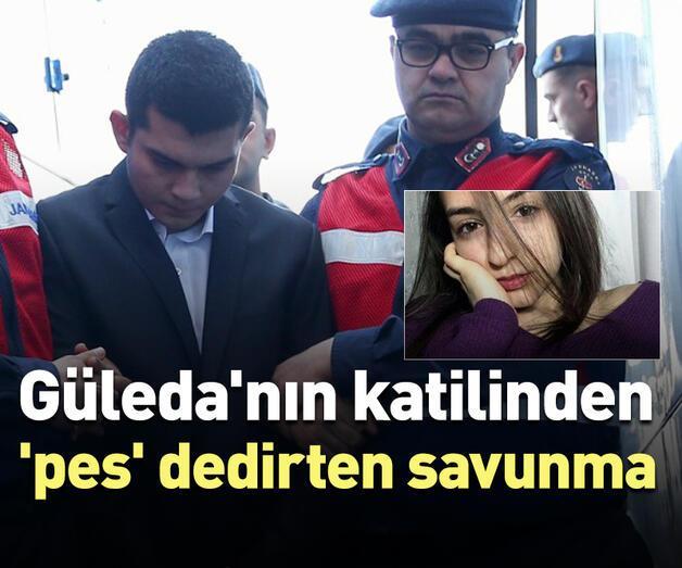 Son dakika: Güleda'nın katilinden 'pes' dedirten savunma