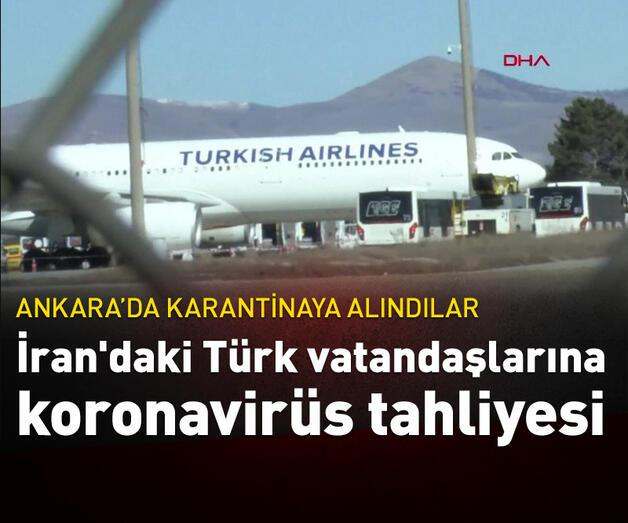 Son dakika: İran'daki Türk vatandaşlarına koronavirüs tahliyesi