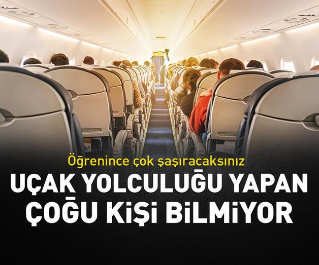 Son dakika: Uçak yolculuğu yapanların çoğu bilmiyor!