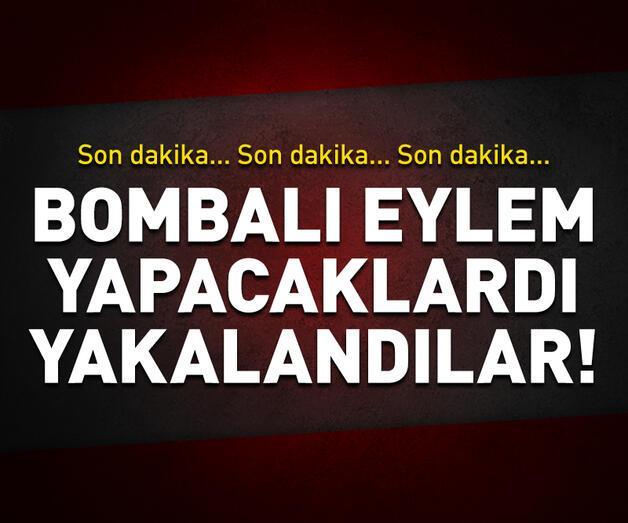 Son dakika: Bombalı eylem yapacaklardı, İstanbul'da yakalandılar