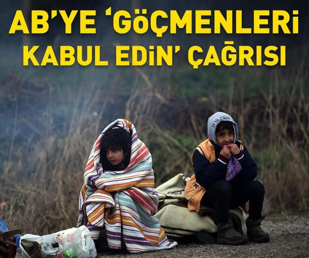 Son dakika: AB'ye göçmenleri kabul etme çağrısı