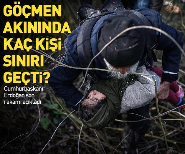 Son dakika: Göçmen akınında kaç kişi sınırı geçti?