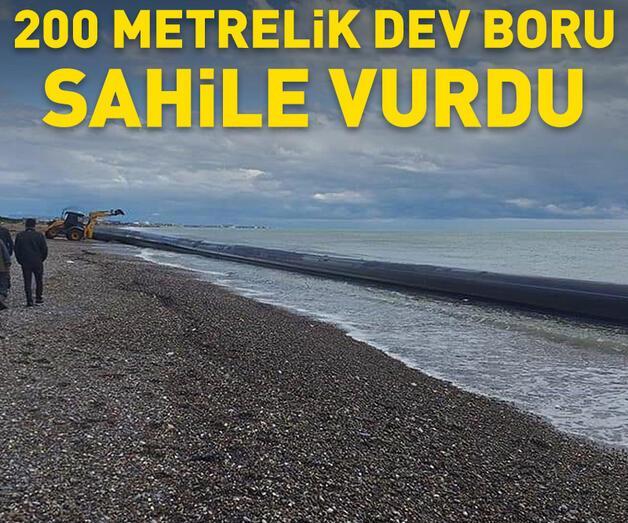 Son dakika: 200 metrelik dev boru sahile vurdu