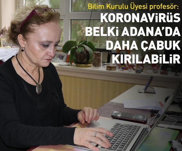 Son dakika: Korona Adana'da daha çabuk kırılabilir
